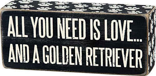 "Primitives By Kathy 6"" x 2.5"" Wood Wooden Box Sign ""All You Need Is Love...And A Golden Retriever"""