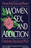 Women, Sex, and Addiction, Charlotte S. Kasl and Charl Kasl, 0060973218