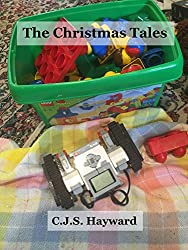 The Christmas Tales (The Collected Works of CJS Hayward)