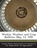 Weekly Weather and Crop Bulletin, , 1288622996