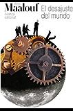 El desajuste del mundo (El Libro De Bolsillo - Bibliotecas De Autor - Biblioteca Maalouf nº 3099)