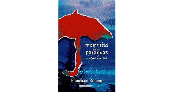 Amazon.com: Memorias de un paraguas y otros cuentos (Spanish Edition) eBook: Francisco Romero: Kindle Store