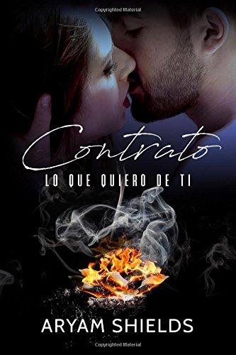Contrato: Lo que quiero de ti (Contarto) (Volume 2) (Spanish Edition) [Aryam Shields] (Tapa Blanda)