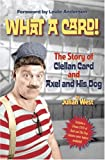 What a Card!: The Story of Clellan Card and Axel and His Dog [with DVD]