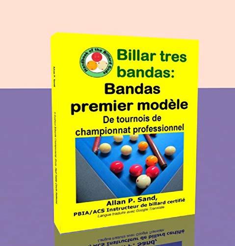 Billar tres bandas - Bandas premier modèle: De tournois de championnat professionnel por Allan Sand