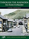 Rhondda to Pontypridd: Living Memories