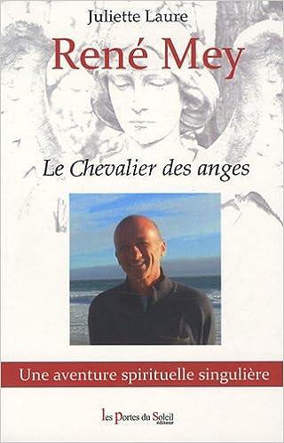 Livre gratuits en ligne René Mey : Le Chevalier des anges pdf, epub ebook