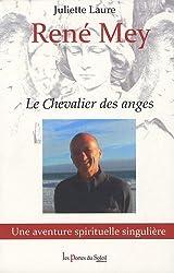René Mey: Le Chevalier des anges