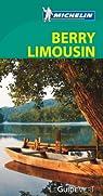 Berry et Limousin. Guide numéro 305 par Michelin