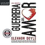 Guerrera del amor [Love Warrior]: Una memoria [A Memoir]   Glennon Doyle