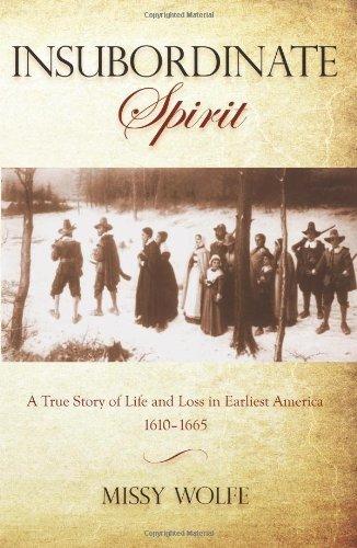 Insubordinate Spirit: A True Story of Life and Loss in Earliest America 1610-1665 (Footprint Dream Trip)
