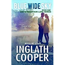 Blue Wide Sky: Book One - Smith Mountain Lake Series (Volume 1) by Inglath Cooper (2015-02-24)