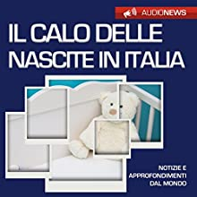 Il calo delle nascite in Italia (Audionews) Audiobook by Emilio Crippi Narrated by Lorenzo Visi