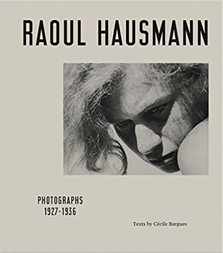 Descarga gratuita Raoul Hausmann. Photographs 1927 - 1936: Ausst.kat. Le Point Du Jour, Cherbourg-en-cotentin, September 24, 2017 - January 14, 2018 | Jeu De Paume, Paris, February 6 - May 20, 2018 Epub