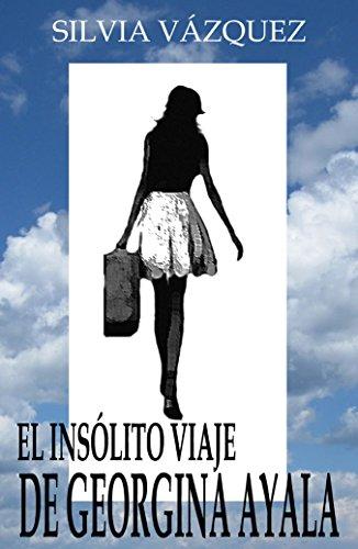 Descargar Libro El Insólito Viaje De Georgina Ayala Silvia Vázquez