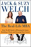 img - for The Real-Life MBA: Your No-BS Guide to Winning the Game, Building a Team, and Growing Your Career by Jack Welch (2015-04-14) book / textbook / text book