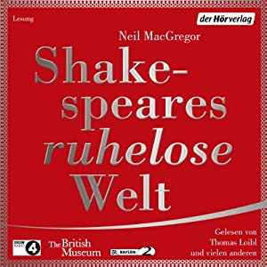 Shakespeares ruhelose Welt Hörbuch