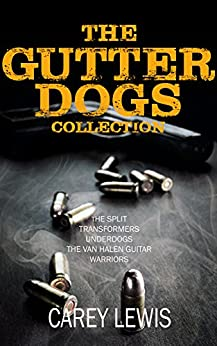 The Gutter Dogs Collection by [Lewis, Carey]