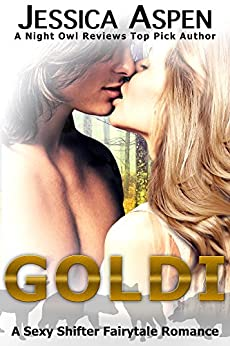 GOLDI: A Sexy Shifter Fairytale Romance (Sexy Shifter Fairytale Romances Book 3) by [Aspen, Jessica]