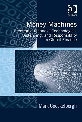 Download Money Machines: Electronic Financial Technologies, Distancing, and Responsibility in Global Finance Pdf