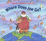 Where Does Joe Go?, Tracey Campbell Pearson, 0374483663