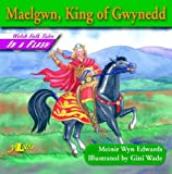 img - for Maelgwn, King of Gwynedd (Welsh Folk Tales in a Flash!) book / textbook / text book