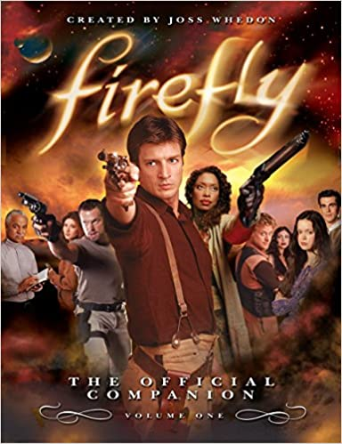Firefly: The Official Companion: Volume One: Joss Whedon