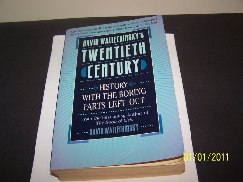 David Wallechinskys 20th Century: History With the Boring Parts Left Out