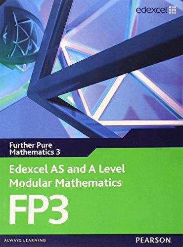 Edexcel AS and A Level Modular Mathematics Further Pure Mathematics 3 FP3: 3