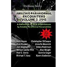 Amazing Paranormal Encounters Volume 2