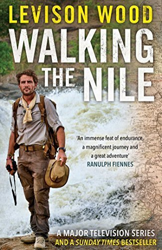 Walking the Nile Hardcover – January 1, 2015