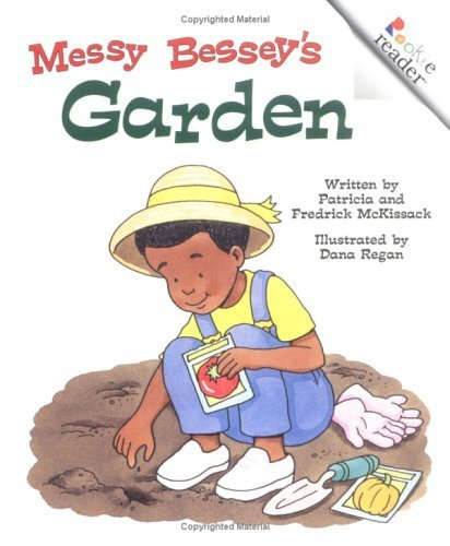 Messy Bessey's Garden (Rev) (Rookie Readers: Level C (Paperback)) by Patricia C McKissack (2002-09-01)