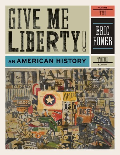 Give Me Liberty!: v. 2: An American History by Eric Foner (2010-09-24) (Give 2010 Me Liberty)