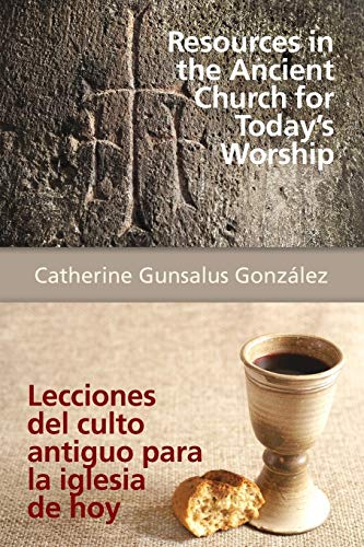 Resources in the Ancient Church for Today's Worship AETH: Lecciones del culto antiguo para la iglesia de hoy AETH