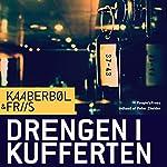 Drengen i kufferten [The Boy in the Suitcase] | Lene Kaaberbøl,Agnete Friis