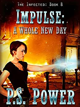 Amazon.com: Impulse: A Whole New Day (The Infected Book 8) eBook ...