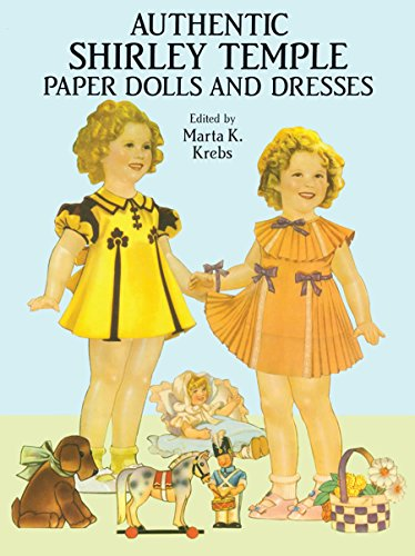 Authentic Shirley Temple Paper Dolls and Dresses (Dover Celebrity Paper Dolls) (Paper Doll Clothes)
