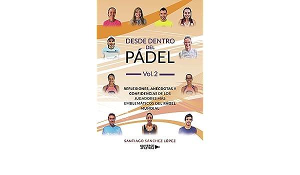 Desde dentro del Pádel Vol. 2 eBook: Santiago Sánchez López ...