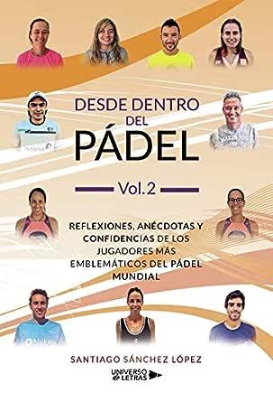 Desde dentro del Pádel Vol. 2 eBook: Sánchez López, Santiago ...