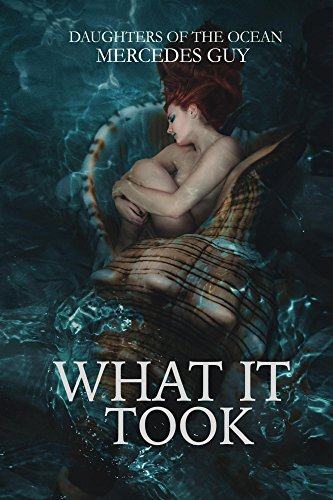 What It Took (Daughers of the Ocean Book 1)
