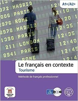 Le Français En Contexte. Tourisme. Libro + Cuaderno + Cd: Méthode De Français Professionnel + Cd por Arnaud Laygues epub