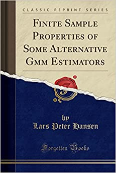 Finite Sample Properties of Some Alternative Gmm Estimators (Classic Reprint)