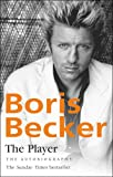 The Player. Boris Becker with Robert Lbenoff and Helmut Sorge