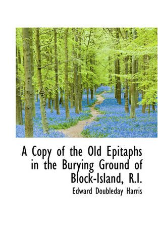 Read Online A Copy of the Old Epitaphs in the Burying Ground of Block-Island, R.I. pdf