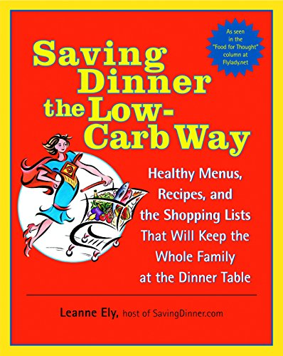 Online Shopping At Low Price (Saving Dinner the Low-Carb Way: Healthy Menus, Recipes, and the Shopping Lists That Will Keep the Whole Family at the Dinner Table: A)
