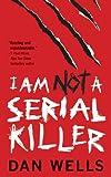 I Am Not a Serial Killer, Dan Wells, 0765362368