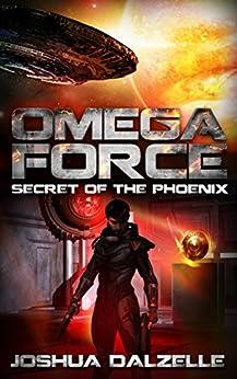 Omega Force: Secret of the Phoenix (OF6) by [Dalzelle, Joshua]