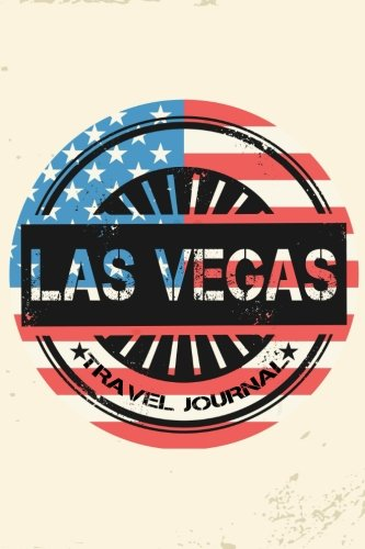 Las Vegas Travel Journal: Blank Lined Vacation Holiday Notebook