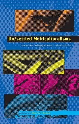 Download Un/settled Multiculturalisms: Diasporas, Entanglements, Transruptions pdf epub