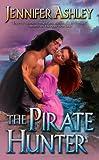The Pirate Hunter, Jennifer Ashley and Jennifer Ashely, 0843952806